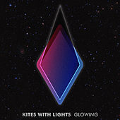 Glowing by The Kites