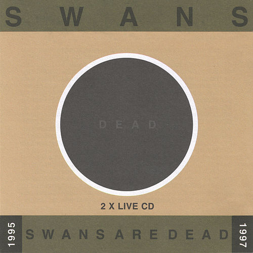 Swans Are Dead: Live '95-'97 by Swans