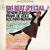 Play & Download Big Beat Special: The New Sound of Frank De Vol's Rocking Big Band by Frank DeVol | Napster