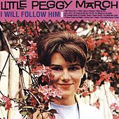 I Will Follow Him by Little Peggy March