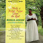 Make a Joyful Noise Unto the Lord by Mahalia Jackson