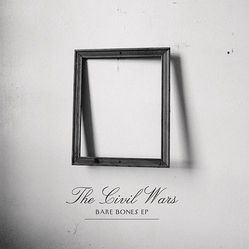 Play & Download Bare Bones EP by The Civil Wars | Napster