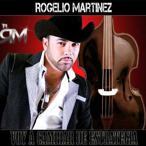 Play & Download Voy a Cabiar De Estrategia by Rogelio Martinez 'El Rm' | Napster