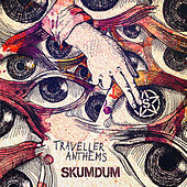 Play & Download Traveller Anthems by Skumdum | Napster