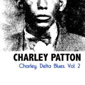Charley, Delta Blues, Vol. 2 by Charley Patton