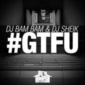 Play & Download #Gtfu by DJ Bam Bam   Napster