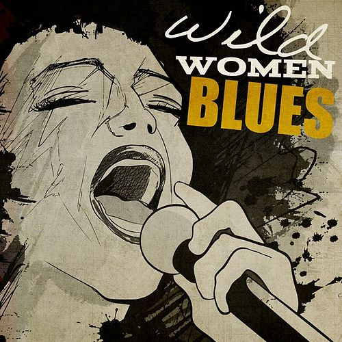 Wild Women Blues by Various Artists