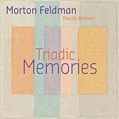 Play & Download Feldman: Triadic Memories by Pascale Berthelot | Napster