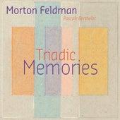 Feldman: Triadic Memories by Pascale Berthelot