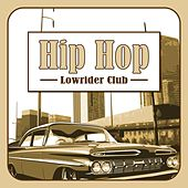 Play & Download Hip Hop Lowrider Club by Various Artists | Napster