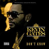 Play & Download Don't Know by Kevin Gates | Napster