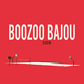 Sign by Boozoo Bajou