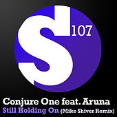 Still Holding On (Mike Shiver Remix) by Conjure One