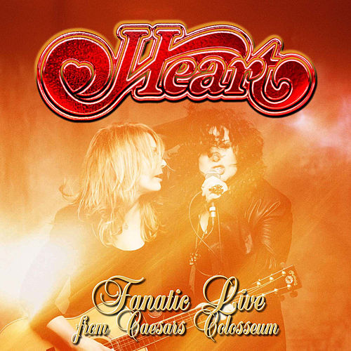 Fanatic: Live from Caesars Colosseum by Heart