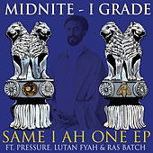 Play & Download Same I Ah One - EP by Midnite | Napster