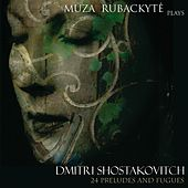 Play & Download Shostakovich: 24 Preludes and Fugues by Müza Rubackyté | Napster