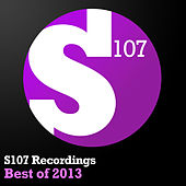 S107 Recordings - Best Of 2013 by Various Artists