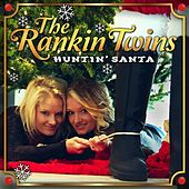 Play & Download Huntin Santa by The Rankin Twins | Napster