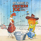 My Name is Chicken Joe by Trout Fishing In America
