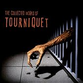Play & Download The Collected Works by Tourniquet | Napster