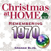Christmas at Home: Remembering 1970 by Graham BLVD