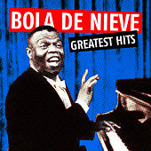 Greatest Hits by Bola De Nieve