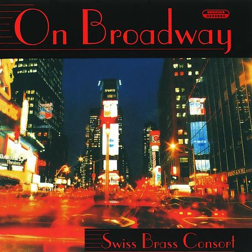 Play & Download On Broadway by Swiss Brass Consort | Napster