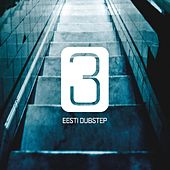 Eesti Dubstep 3 by Various Artists