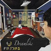 Dreamlike by Firebird