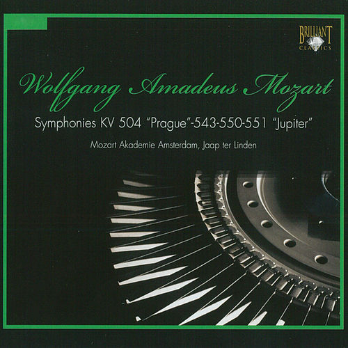 Play & Download Mozart: Symphonies, K. 504, K. 543, K. 550 & K. 551 by Mozart Akademie Amsterdam | Napster