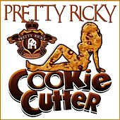 Play & Download Cookie Cutter by Pretty Ricky | Napster