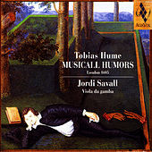 Play & Download Tobias Hume: Musicall Humors by Jordi Savall | Napster