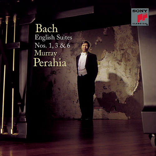 Play & Download Bach:  English Suites Nos. 1, 3 & 6 by Murray Perahia | Napster