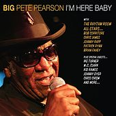 Play & Download I'm Here Baby by Big Pete Pearson | Napster