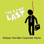 Play & Download Kickass Yes-Man Corporate Hacks by Tied For Last | Napster