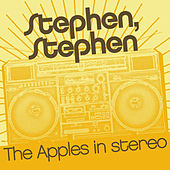 Play & Download Stephen Stephen by The Apples in Stereo | Napster