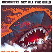 Play & Download Hits From The Bow by Arsonists Get All The Girls | Napster
