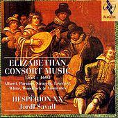 Play & Download Elizabethan Consort Music, 1558-1603 by Hespèrion XX|Jordi Savall | Napster