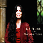 Play & Download Lux Feminæ 900-1600 by Montserrat Figueras | Napster