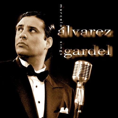 Play & Download Marcelo Alvarez sings Gardel by Marcelo Álvarez | Napster