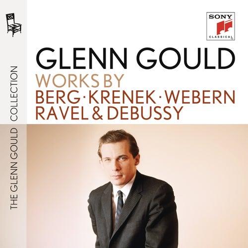 Play & Download Berg/Krenek/Webern/Ravel/Debussy by Glenn Gould | Napster