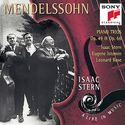 Play & Download Mendelssohn:  Piano Trios, Op. 49 & Op. 66 by Eugene Istomin; Isaac Stern; Leonard Rose | Napster