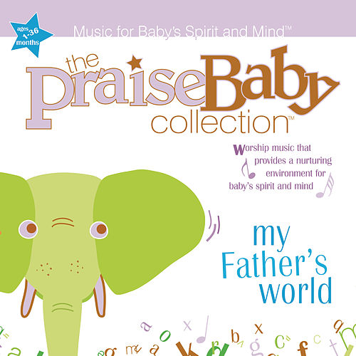 Play & Download My Father's World by The Praise Baby Collection | Napster