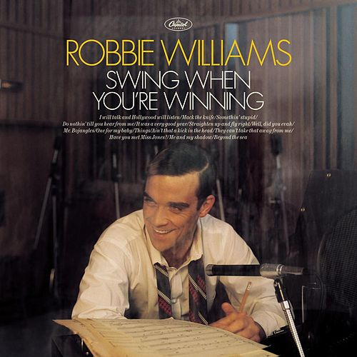 Swing When You're Winning by Robbie Williams