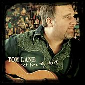 Set Free My Heart by Tom Lane