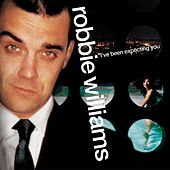 I've Been Expecting You by Robbie Williams