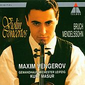 Play & Download Bruch & Mendelssohn : Violin Concertos by Maxim Vengerov | Napster