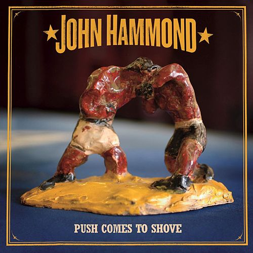 Play & Download Push Comes To Shove by John Hammond | Napster