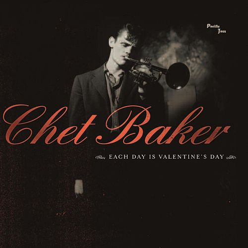 Each Day Is Valentine's Day by Chet Baker