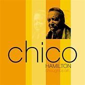 Play & Download Thoughts Of... by Chico Hamilton | Napster